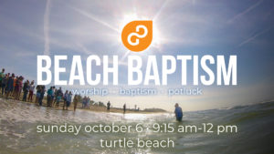 beach baptism, turtle beach, worship on the beach, potluck