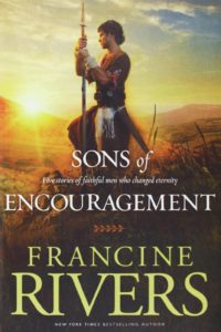 sons of encouragement, Francine rivers