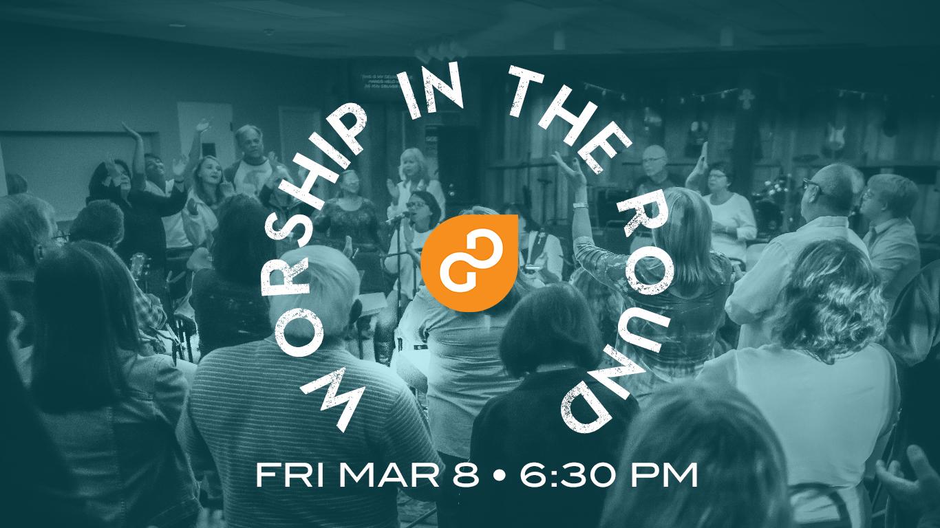 worship in the round, worship event, worship night, worship jam, gulf gate church