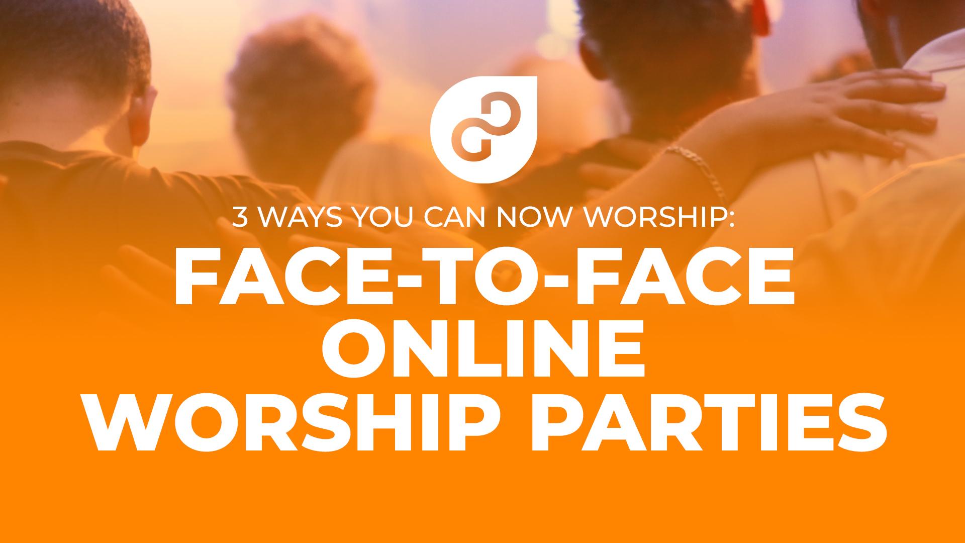 worship online, face to face, worship parties, gulf gate church, sarasota Florida