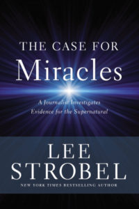 case for miracles, lee strobel,